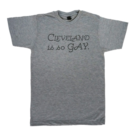 'Cleveland Is So Gay' in Black on Heather Grey Unisex Tee