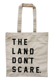 'The Land Don't Scare' in Black on Natural Tote