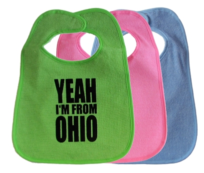 'YEAH I'M FROM OHIO' in Black on Multiple Bibs (Lime Green, Pink, Light Blue)