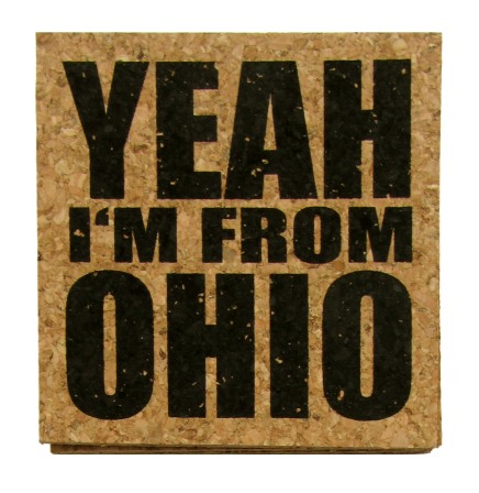 'YEAH I'M FROM OHIO' in Black on Square Cork Coasters
