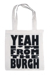 'Yeah I'm From The Burgh', in Black on Natural Tote