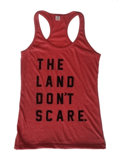 'The Land Don't Scare' in Black on Heather Red Racerback Tank