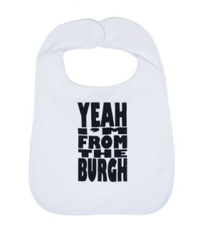 'Yeah I'm From The Burgh' in Black on White Bib