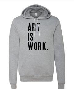'Art Is Work' Athletic Gray Hoodie